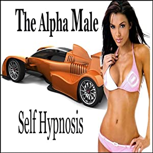 Alpha Male Self-Hypnosis Collection Hörbuch