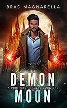 Demon Moon (Prof Croft Book 1) by [Magnarella, Brad]