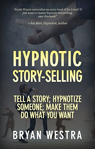 amazon com hypnotic story selling tell a story hypnotize someone