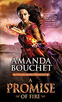 A Promise of Fire (The Kingmaker Chronicles Book 1) by [Bouchet, Amanda]