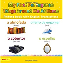 My First Portuguese Things Around Me at Home Picture Book: Bilingual Early Learning & Easy Teaching Portuguese Books for Kids