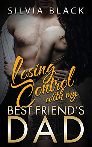 Losing Control with My Best Friend's Dad