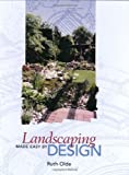 Landscaping Made Easy by Design, Ruth Olde, 0897168267