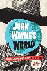 John Wayne's World: Transnational Masculinity in the Fifties