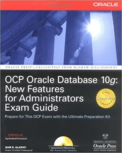 OCP Oracle Database 10g: New Features for Administrators Exam Guide (Oracle Press)