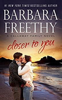 Closer To You (Callaway Cousins #3) (Callaways Book 11) by [Freethy, Barbara]