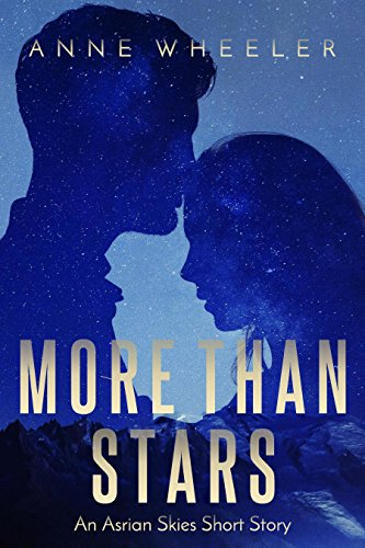 More Than Stars: An Asrian Skies Short Story