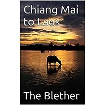 Chiang Mai to Laos: The Slow Boat to Luang Prabang (Thai Travel Guide Book 5)