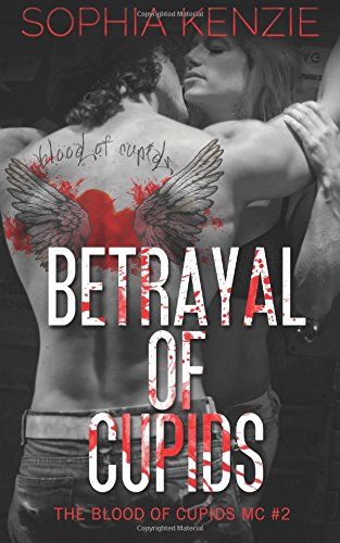 Betrayal of Cupids (The Blood of Cupids MC) (Volume 2) pdf epub