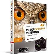 Mit der Canon EOS in die Natur - Als Profi unterwegs - Technik und Fotopraxis (DPI Fotografie)