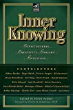 img - for Inner Knowing: Consciousness, Creativity, Insight, and Intuition (New Consciousness Reader) book / textbook / text book