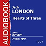 Hearts of Three [Russian Edition] | Jack London