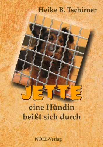 Jette - eine Hündin beißt sich durch (German Edition)