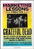 Marketing Lessons from the Grateful Dead, David Meerman Scott and Brian Halligan, 0470900520