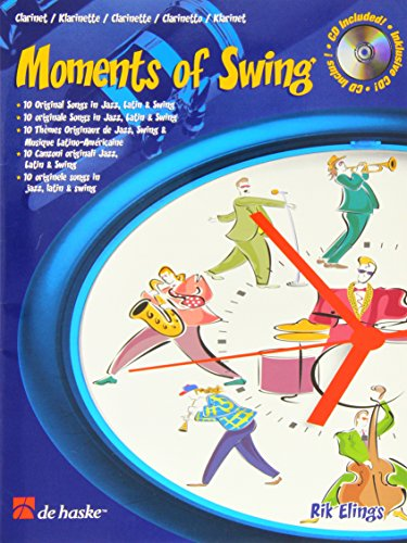 Moments of Swing: 10 Original Songs in Jazz, Latin & Swing - Clarinet (Book & CD) ()