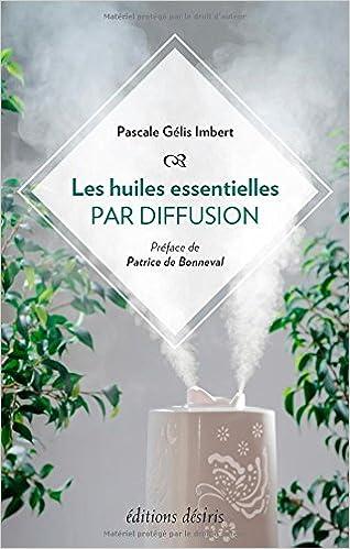 Amazon Fr Les Huiles Essentielles Par Diffusion Pascale