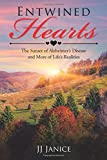 img - for Entwined Hearts: The Sunset of Alzheimer s Disease and More of Life s Realities book / textbook / text book