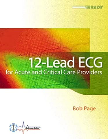 12-Lead ECG for Acute and Critical Care Providers (The Ecg In Practice)