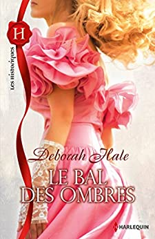 Le bal des ombres (Les Historiques) (French Edition) by [Hale, Deborah]