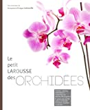 img - for Petit Larousse des orchidees (French Edition) book / textbook / text book