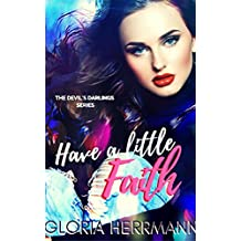 Have A Little Faith (The Devil's Darlings Book 2)