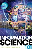 Information Science 101, Anthony Debons, 0810852896
