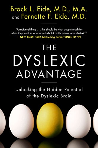 The Dyslexic Advantage: Unlocking the Hidden Potential of the Dyslexic Brain -