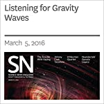 Listening for Gravity Waves | Marcia Bartusiak