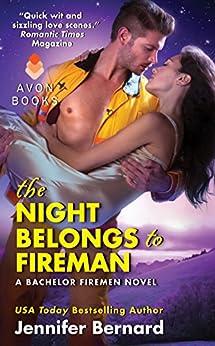 The Night Belongs to Fireman: A Bachelor Firemen Novel (The Bachelor Firemen of San Gabriel Book 6) by [Bernard, Jennifer]