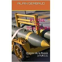 RUSSIE DE TOUJOURS: Histoire de la Russie à l'UR.S.S. (French Edition)