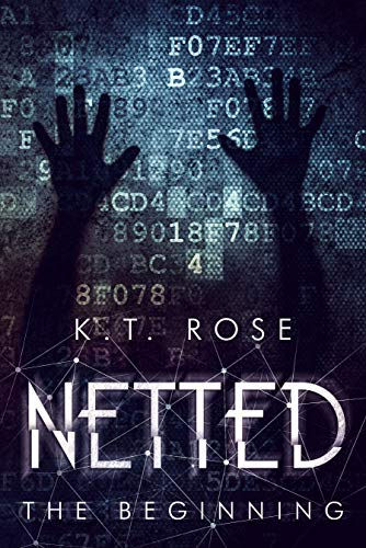 Netted: The Beginning (The Silent Red Room Trilogy Book 1) by [Rose, K.T.]