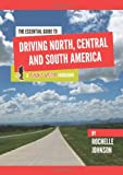 The Essential Guide to Driving North, Central and South America, Rochelle Johnson, 0557644674