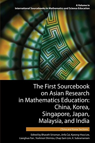 The First Sourcebook on Asian Research in Mathematics Education: China, Korea, Singapore, Japan, Malaysia and India -- China and Korea Sections ... in Mathematics and Science Education)
