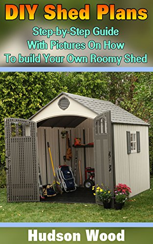 Amazon Com Diy Shed Plans Step By Step Guide With Pictures On How