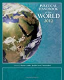 Political Handbook of the World 2012, Thomas C. Muller and Tom Lansford, 1608719952