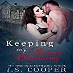Keeping My Prince Charming: Finding My Prince Charming, Book 3 | J. S. Cooper