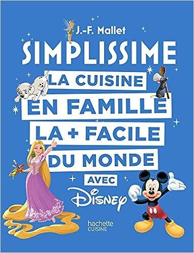 SIMPLISSIME - Disney: La cuisine en famille la + facile du ...