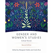 Gender and Women's Studies, Second Edition: Critical Terrain