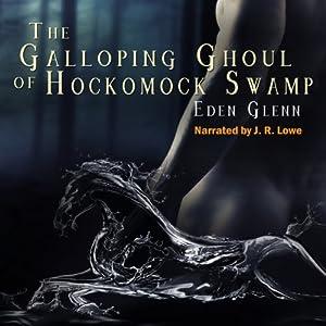 The Galloping Ghoul of Hockomock Swamp Audiobook