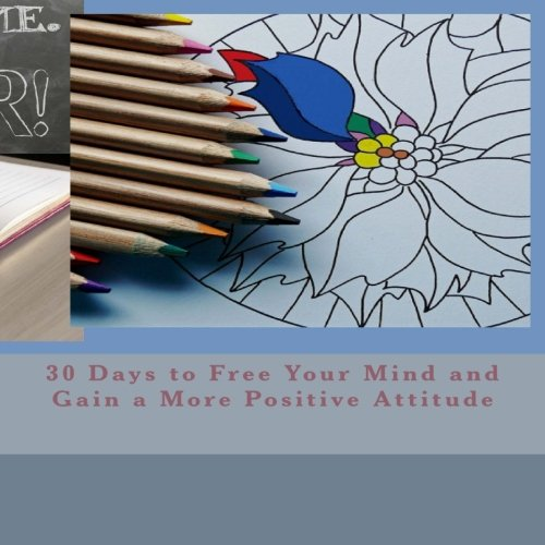30 Days to Free Your Mind and Gain a More Positive Attitude pdf