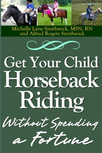 Get Your Child Horseback Riding: Without Spending A Fortune ebook
