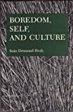 Boredom, Self and Culture, Sean D. Healy, 0838631460
