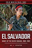 El Salvador: Dance of the Death Squads, 1980–1992 (Cold War)