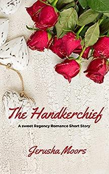 The Handkerchief by [Moors, Jerusha]