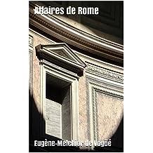 Affaires de Rome (French Edition)
