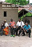 We Are Not All Victims: Local Peacebuilding in the Democratic Republic of Congo (International Practical Theology)