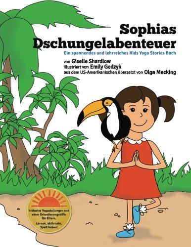 Sophias Dschungelabenteuer Taschenbuch – 4. Februar 2015 Giselle Shardlow Emily Gedzyk Olga Mecking 1507588070
