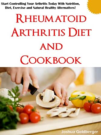 Rheumatoid Arthritis Diet and Cookbook - Kindle edition by ...