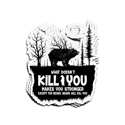 ViralTee 3 PCs Stickers What Doesn't Kill You Makes You Stronger Except for Bears. Bears Will Kill You 4 × 3 Inch Die-Cut Decals
