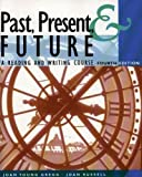 img - for Past, Present, & Future: A Reading and Writing Course book / textbook / text book